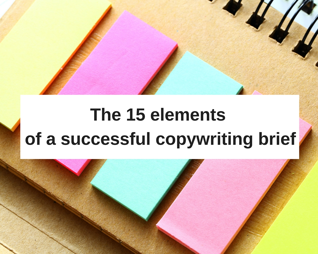 The 15 key elements of a successful copywriting brief