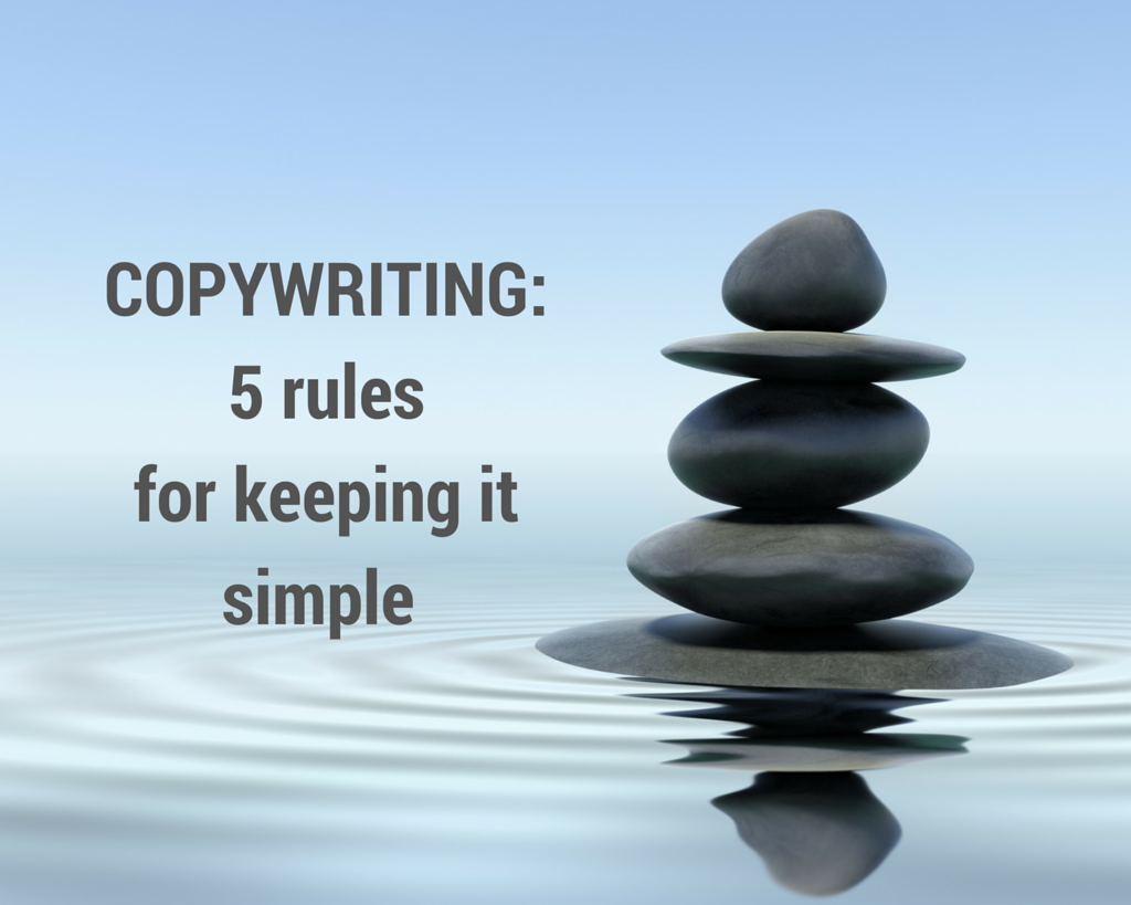 Copywriting: 5 rules for keeping it simple