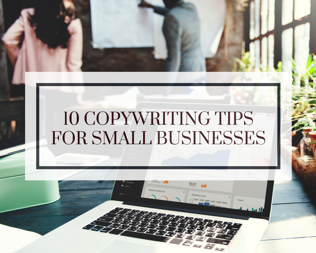 10 copywriting tips for small businesses