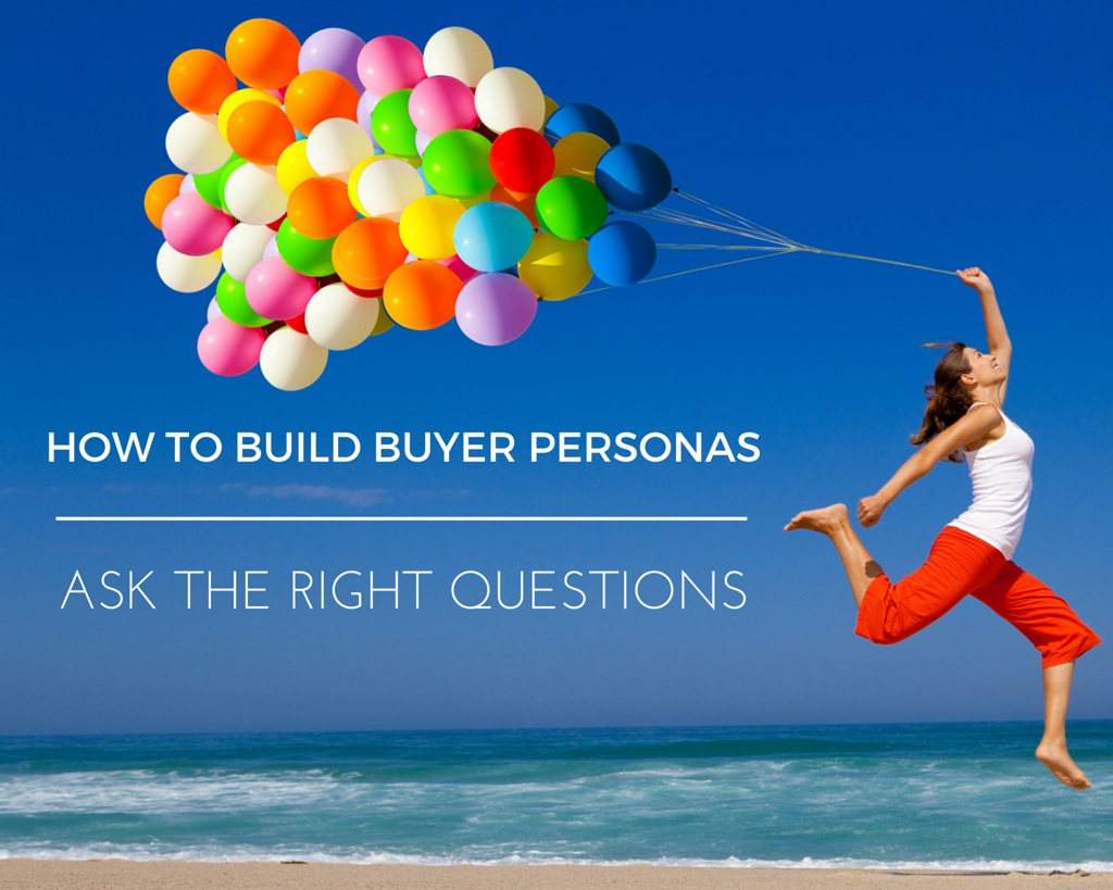 How to build buyer personas: ask the right questions