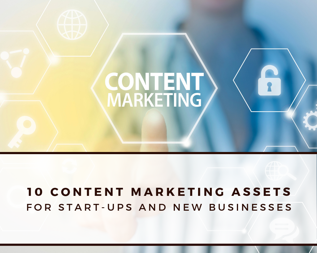 10 content marketing assets for start-ups and new businesses
